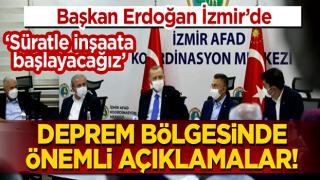 Başkan Erdoğan deprem bölgesinde! Depremzedeler için önemli açıklamalar: Süratle inşaat çalışmalarına başlayacağız