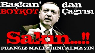 Başkan Erdoğan'dan Fransız mallarına boykot çağrısı..!