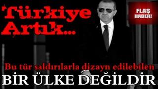 Başkan Erdoğan'dan Hatay açıklaması: Türkiye artık bu tür saldırılarla dizayn edilebilen ülke değildir .