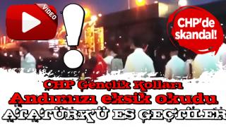 CHP'li gençler Andımız'ı yanlış ve eksik okudu!