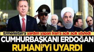 Cumhurbaşkanı Erdoğan'dan Ruhani'ye Ermenistan uyarısı
