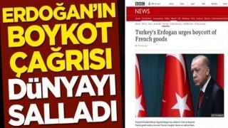 Cumhurbaşkanı Erdoğan'ın Fransız ürünlerine boykot çağrısı dünyada yankı uyandırdı