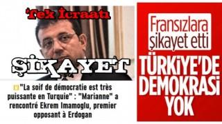 Ekrem İ. Fransız basınına Türkiye'yi şikayet etti