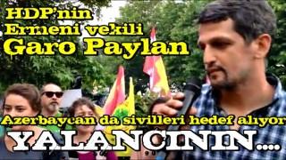 HDP'nin Ermeni vekili Garo Paylan: Azerbaycan da sivilleri hedef alıyor