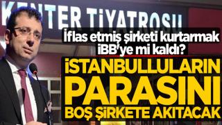İflas etmiş şirketi kurtarmak İBB'ye mi kaldı? İstanbulluların parasını boş şirkete akıtacak