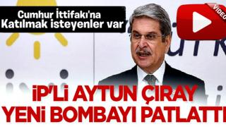 İP'li Aytun Çıray yeni bombayı patlattı