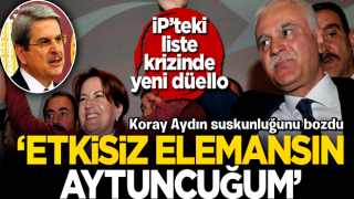 İP'teki liste krizinde yeni düello 'Etkisiz elemansın Aytuncuğum'