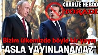 Macron'un kuyruğuna basıldı! Rusya'dan Fransa'ya Charlie Hebdo tokadı