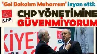 Muharrem İnce isyan etti: CHP yönetimine güvenmiyorum