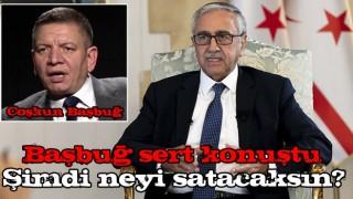 Mustafa Akıncı'ya olay sözler: Şimdi neyi satacaksın?
