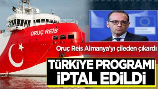 Oruç Reis Almanya'yı çileden çıkardı! Türkiye programı iptal edildi