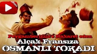 Peygamberimiz'e hakaret eden alçak Fransıza Osmanlı tokadı! Sesi içine kaçtı