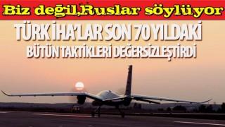 Rus haber sitesi: Türk İHA'lar, son 70 yıldaki bütün taktikleri değersizleştirdi