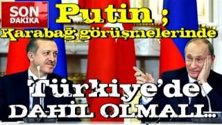 Rusya lideri Putin: Karabağ görüşmelerinde Türkiye dahil birçok ülke yer almalı