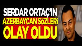 Serdar Ortaç'ın Azerbaycan sözleri olay oldu