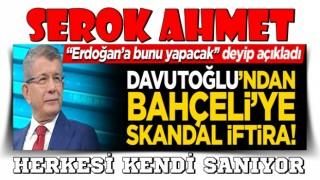 """Serok ahmet'den Bahçeli'ye iftira! """"2023 seçimlerinde Erdoğan'ı ortada bırakacak"""""""