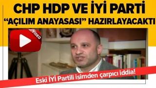 """Skandal iddia: CHP, HDP VE İP """"Açılım Anayasası"""" hazırlayacaktı ."""
