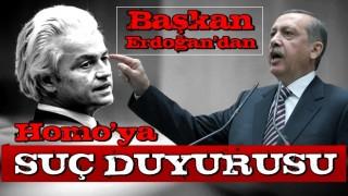 Son dakika: Başkan Erdoğan'dan Wilders hakkında suç duyurusu .