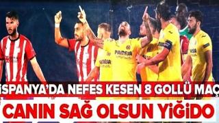 Villarreal: 5 - Sivasspor: 3 MAÇ SONUCU .