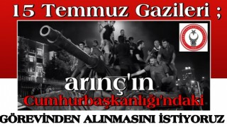 15 Temmuz gazilerinin Bülent Arınç isyanı