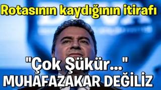 Ali Babacan rotasının kaydığını itiraf etti: Çok şükür muhafazakar değiliz!