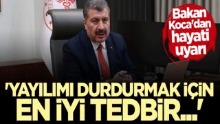 Bakan Fahrettin Koca'dan vatandaşlara kritik uyarı