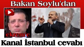 Bakan Soylu'dan ekrem'e Kanal İstanbul cevabı