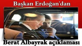 Başkan Erdoğan'dan Berat Albayrak açıklaması