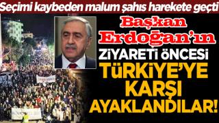 Başkan Erdoğan'ın ziyareti öncesi Türkiye'ye karşı ayaklandılar!