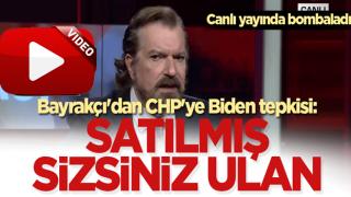 Bayrakçı'dan CHP'ye Biden tepkisi: Satılmış sizsiniz ulan