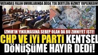 CHP ve İYİ Parti yine kentsel dönüşüme hayır dedi!