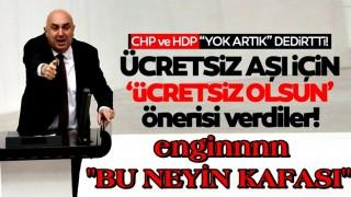 """CHP ve ortağı HDP'den komik teklif: Zaten ücretsiz olan aşı için """"ücretsiz olsun"""" önerisi verdiler"""
