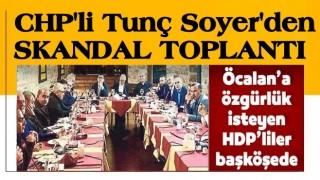 CHP'li İzmir Belediye Başkan Tunç Soyer'den skandal toplantı