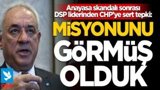 DSP'liderinden CHP'ye çok sert tepki: Yeni misyonunu görmüş olduk