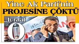 Ekrem yine AK Parti'nin projesine çöktü !