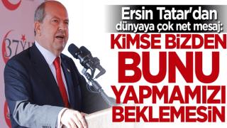 Ersin Tatar: Kimse bizden bunu beklemesin