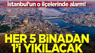 İstanbul'da 2 ilçede alarm! Her 5 binadan 1'i yıkılacak