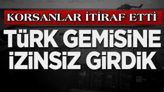 Komuta Merkezi skandalı itiraf etti: Türk gemisine izinsiz girdik