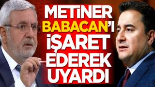 Mehmet Metiner, Ali Babacan'ı işaret ederek uyardı
