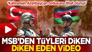 MSB'den Azerbaycan ordusu için özel video