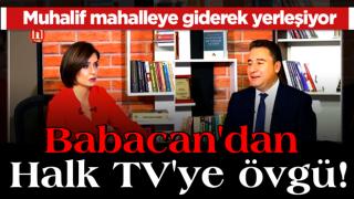 Muhalif mahalleye giderek yerleşen Ali Babacan'dan Halk TV'ye övgü!