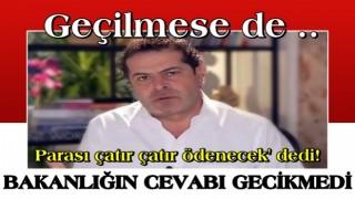 Özdemir 'Geçilmese de parası çatır çatır ödenecek' dedi! Bakanlık cevap verdi