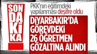 PKK/KCK'ya yönelik soruşturma kapsamında görevde olan 26 öğretmene gözaltı