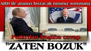 Putin'den 'ABD ile aranızı bozacak mısınız;?' sorusuna bomba cevap