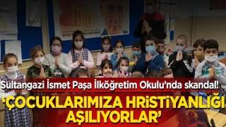 Sultangazi İsmetpaşa İlköğretim Okulu'nda skandal!