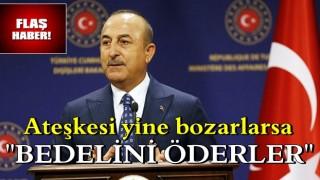 Türkiye'den Ermenistan'a gözdağı: Ateşkesi yine bozarlarsa bedelini öderler