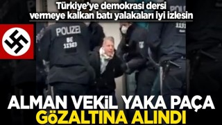 Türkiye'ye demokrasi dersi vermeye kalkanlar sessiz! Avrupa ülkesinde, milletvekilini yaka paça gözaltına aldılar