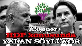 Ümit Özdağ: Meral Akşener HDP konusunda yalan söylüyor