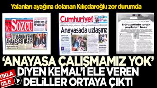 Yalanları ayağına dolanan Kılıçdaroğlu zor durumda! 'Anayasa çalışmamız yok' diyen Kemal Kılıçdaroğlu'nu ele veren deliller