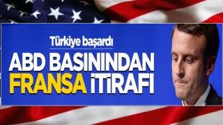 ABD basınından Fransa itirafı! Türkiye başardı...